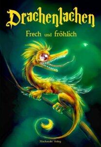 Drachenlachen - frech und fröhlich Anthologie Machandel Verlag